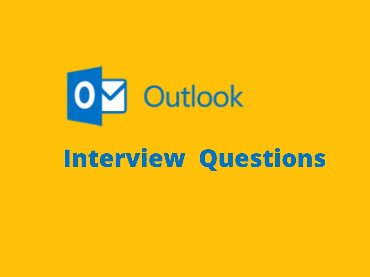 MS Outlook Interview Questions