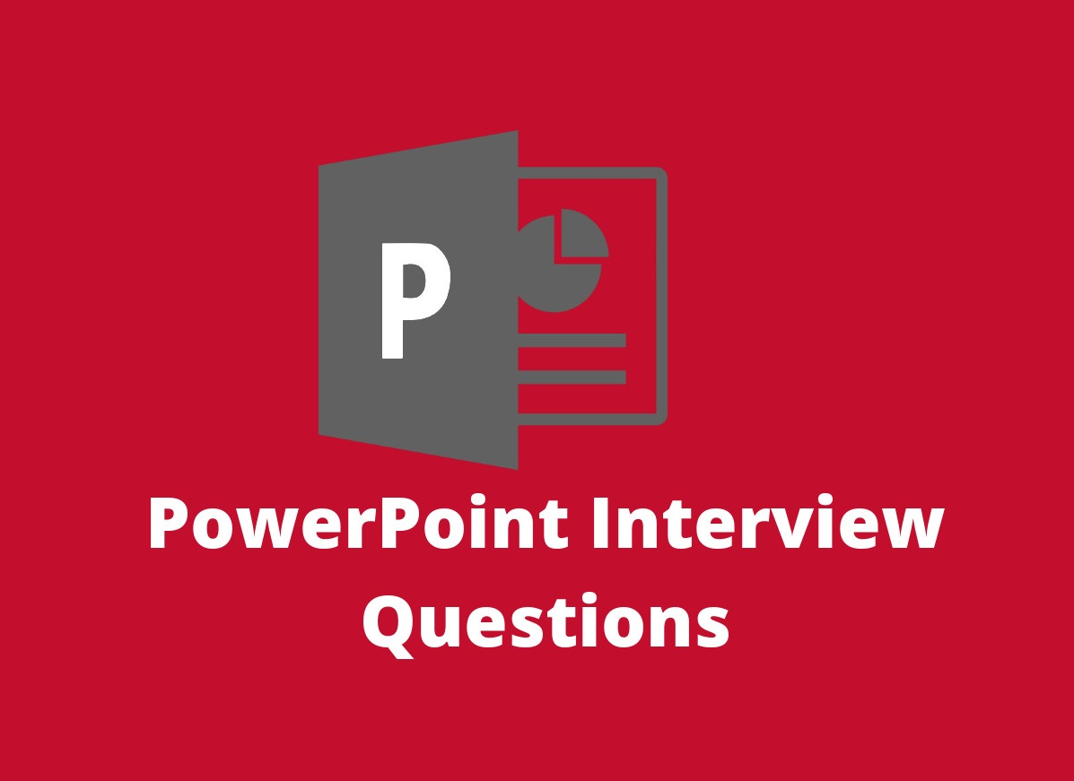 PowerPoint Interview Questions