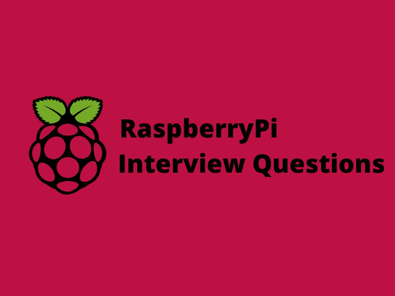 Read Best Raspberry Pi interview questions in 2019 - Online