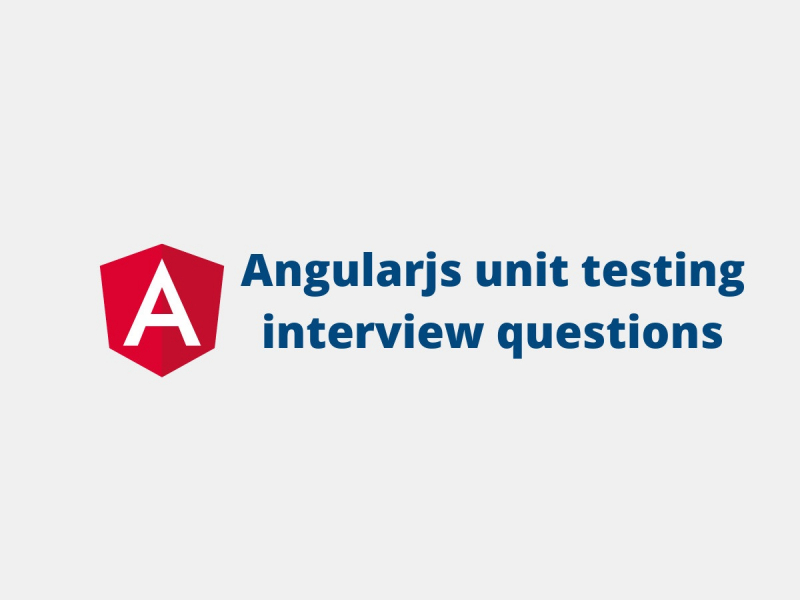 Angularjs unit testing interview questions