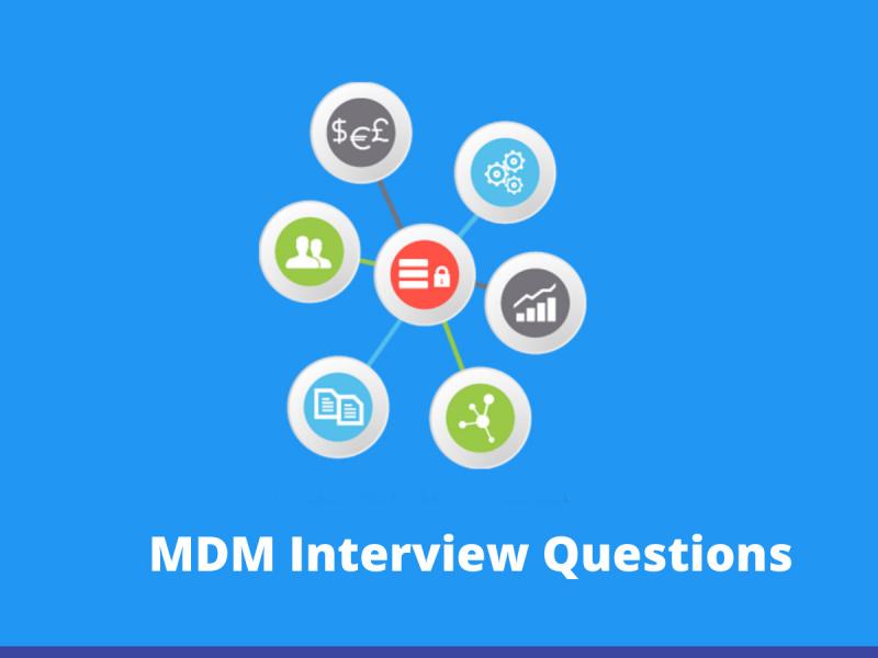 MDM Interview Questions