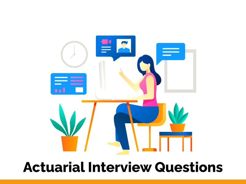 Actuarial Interview Questions