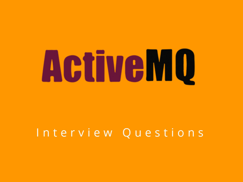 ActiveMQ Interview Questions in 2019 - Online Interview