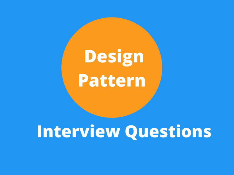 Design Pattern Interview Questions