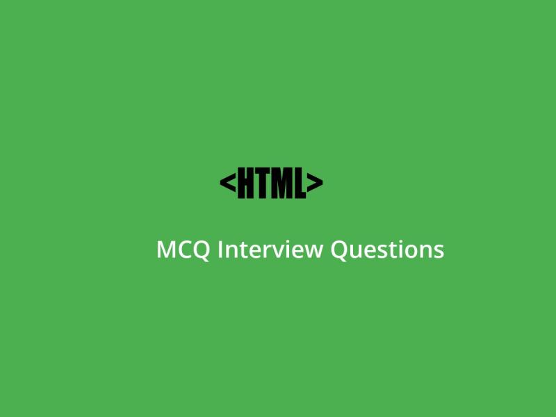 HTML MCQ Quiz & Online Test 2019 - Online Interview Questions