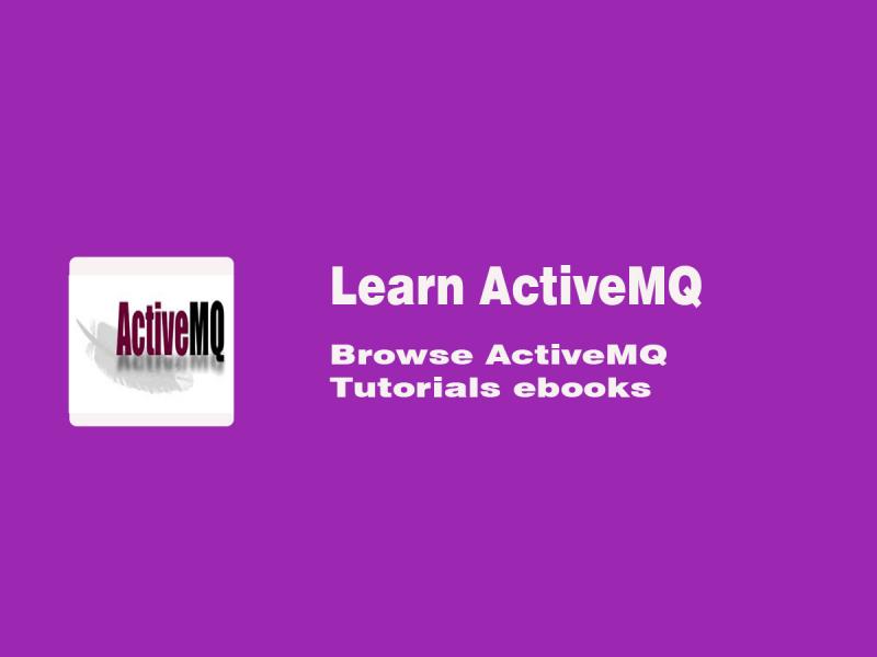 Learn Activemq - Find Best Activemq Courses & Tutorials 2019