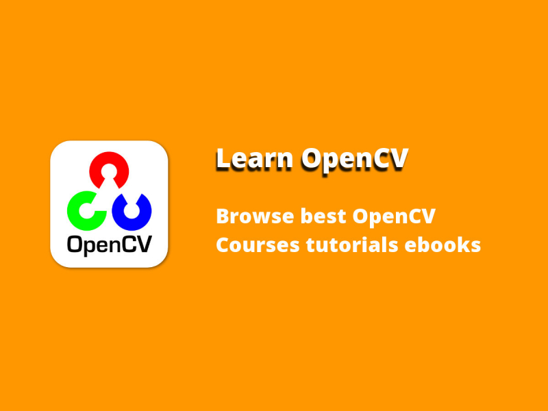 Learn Opencv - Find Best Opencv Courses & Tutorials 2019