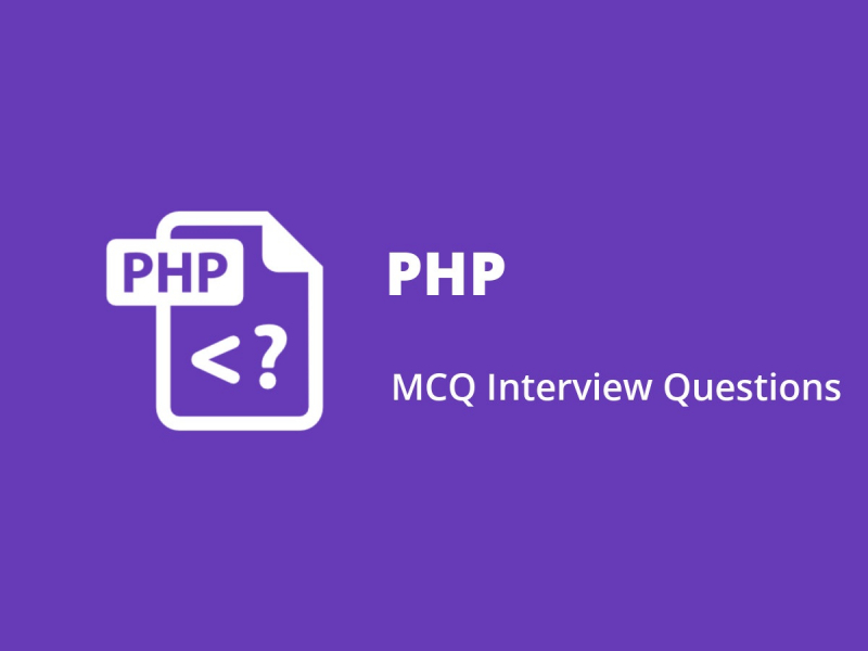 PHP MCQ Quiz & Online Test 2019 - Online Interview Questions