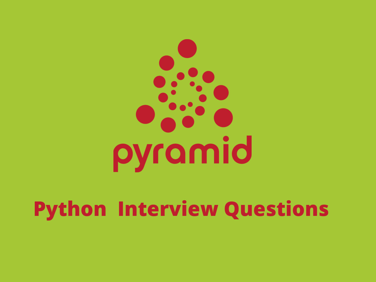 Python Pyramid interview questions in 2019 - Online