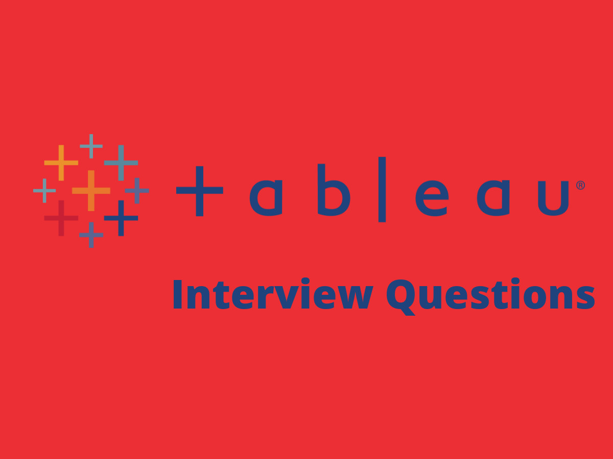 60+ Tableau interview questions in 2019 - Online Interview