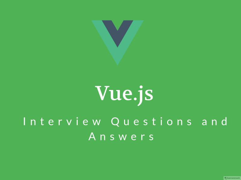 Vue js Interview Questions in 2019 - Online Interview Questions