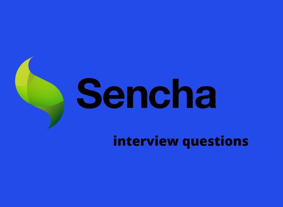 10+ Sencha Interview Questions in 2019 - Online Interview