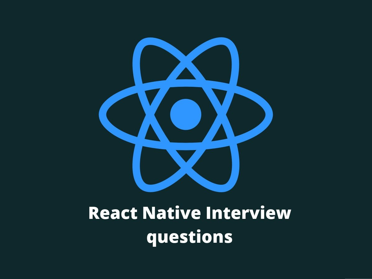 20+ React Native Interview Questions in 2019 - Online