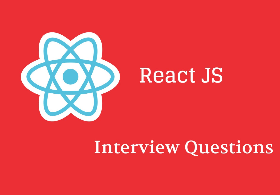 25+ React js Interview questions in 2019 - Online Interview