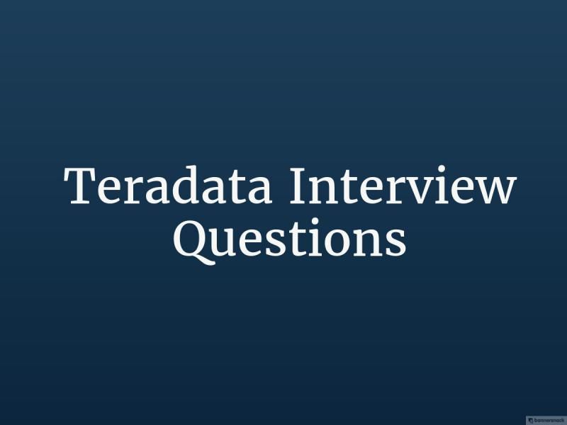 Teradata Interview Questions