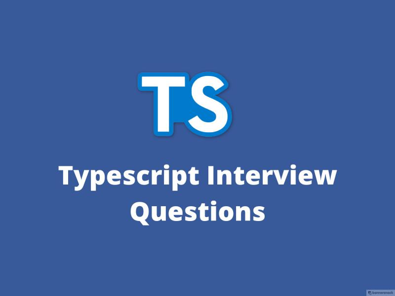 20+ Typescript Interview Questions - JavaScript Interview Questions
