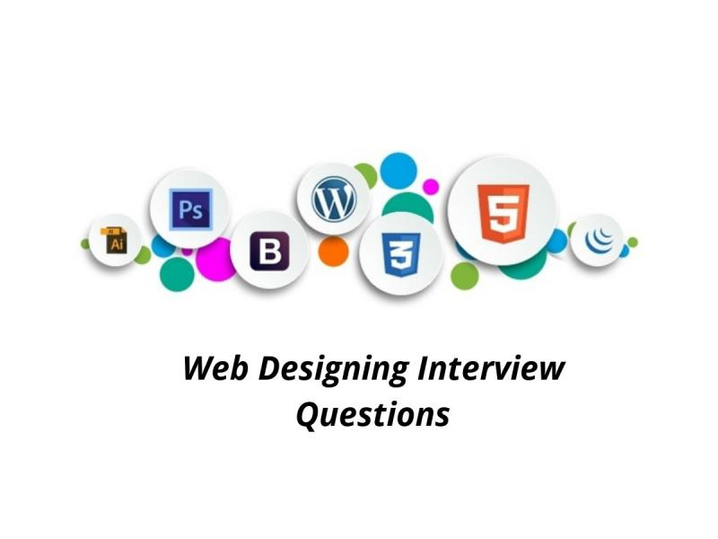 20+ Best Web Designing Interview Questions in 2019 - Online