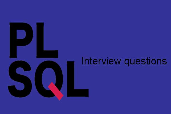 20+ PL/SQL Interview Questions in 2019 - Online Interview