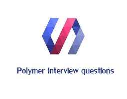 PolymerJs interview questions