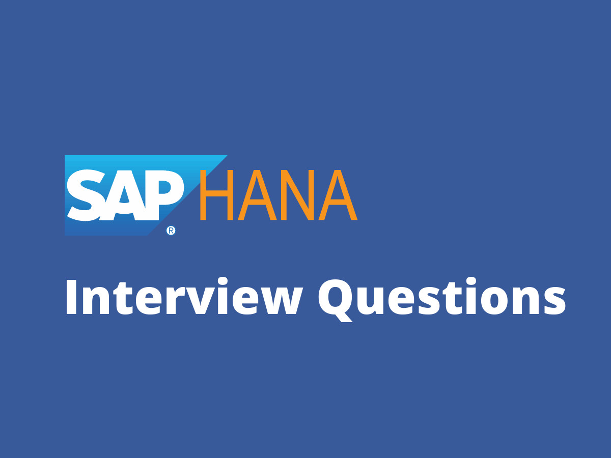 SAP HANA Interview Questions in 2019 - Online Interview Questions