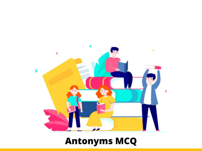 Antonyms MCQ