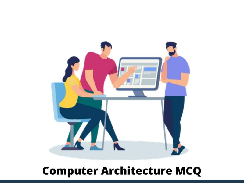Computer Architecture MCQ