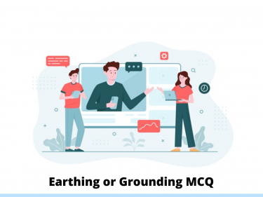 Earthing or Grounding MCQ