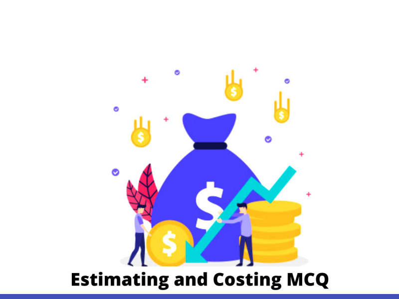 Estimating and Costing MCQ