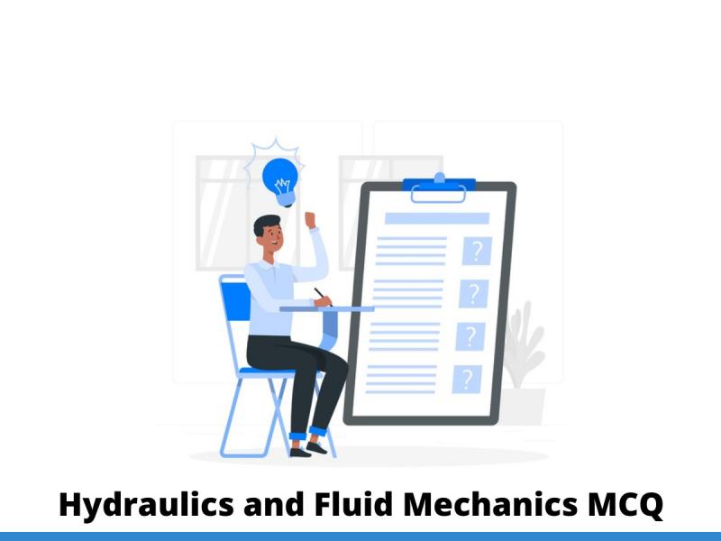 Hydraulics and Fluid Mechanics MCQ