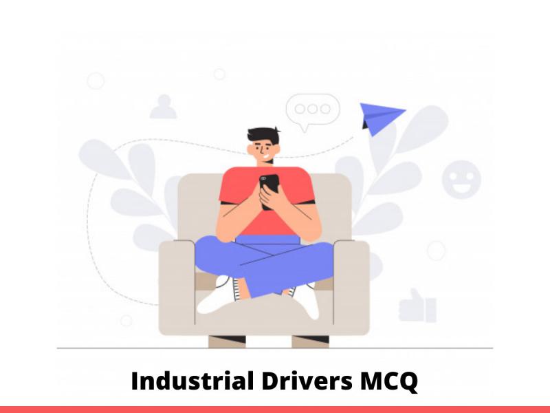 Industrial Drivers MCQ