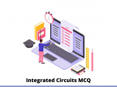 Integrated Circuits MCQ