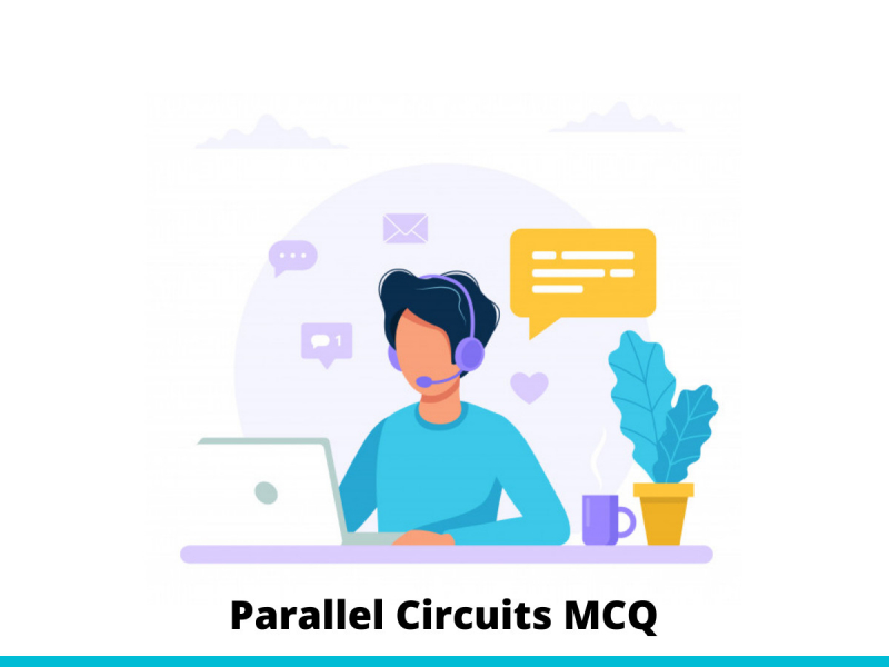 Parallel Circuits MCQ