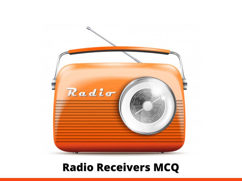 Radio Receivers MCQ