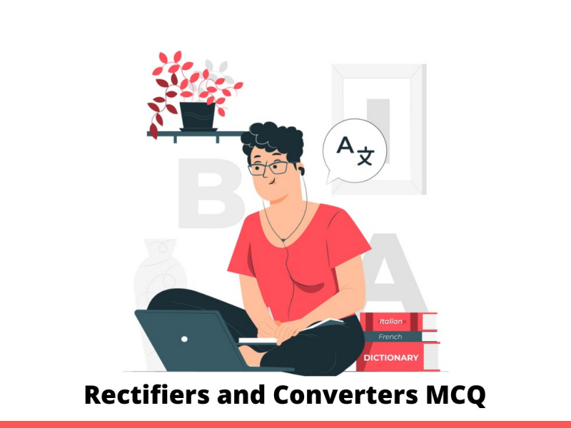 Rectifiers and Converters MCQ