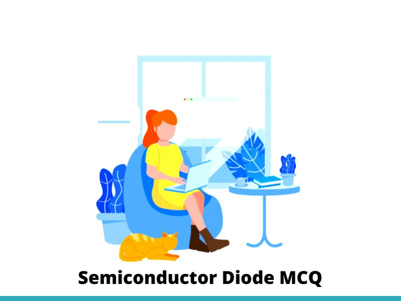 Semiconductor Diode MCQ