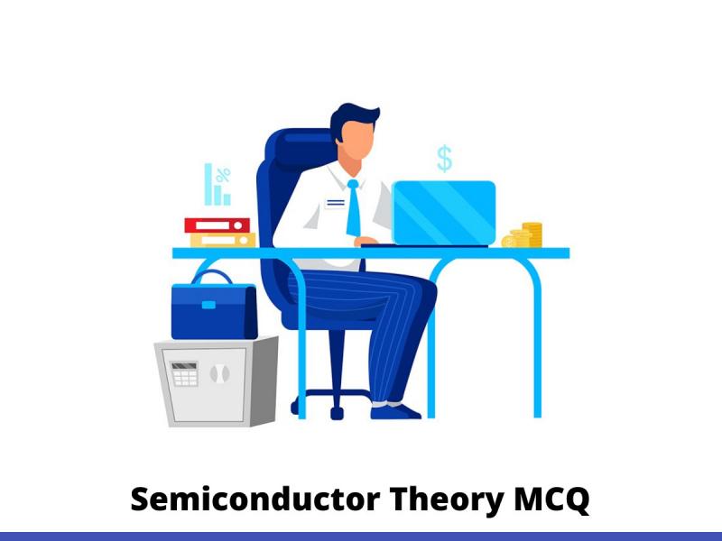 Semiconductor Theory MCQ