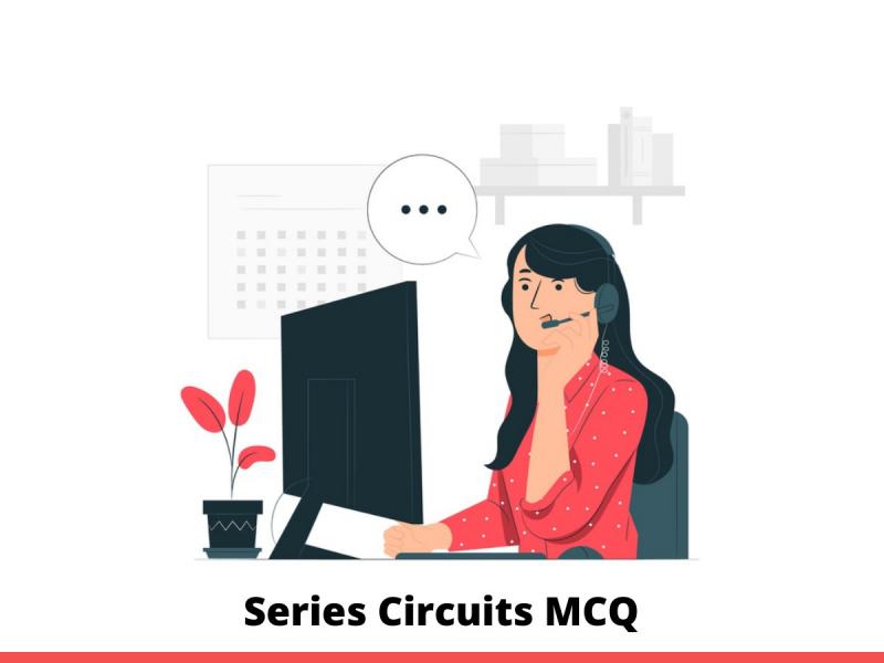 Series Circuits MCQ