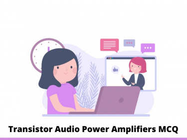 Transistor Audio Power Amplifiers MCQ