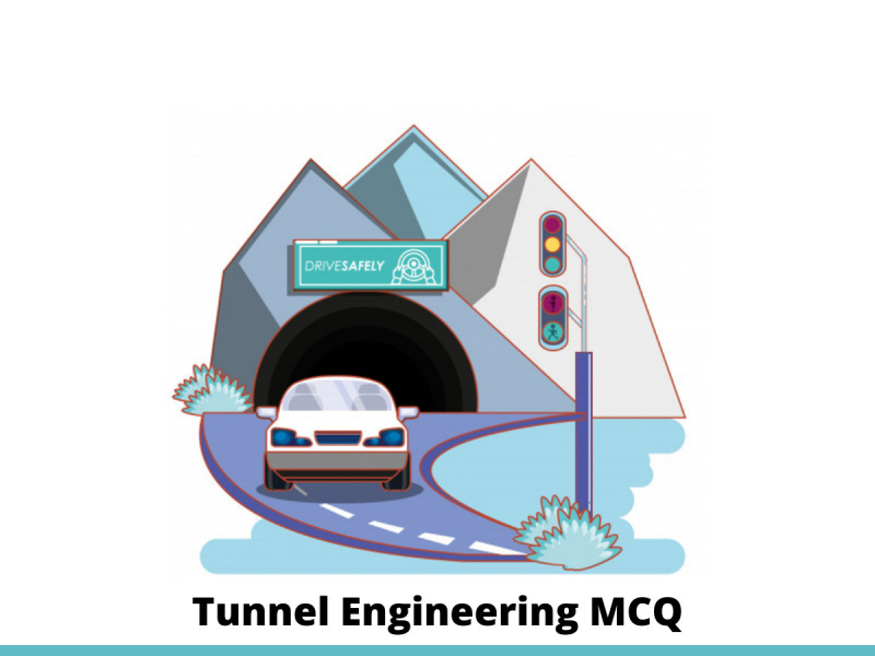 Tunnel Engineering MCQ