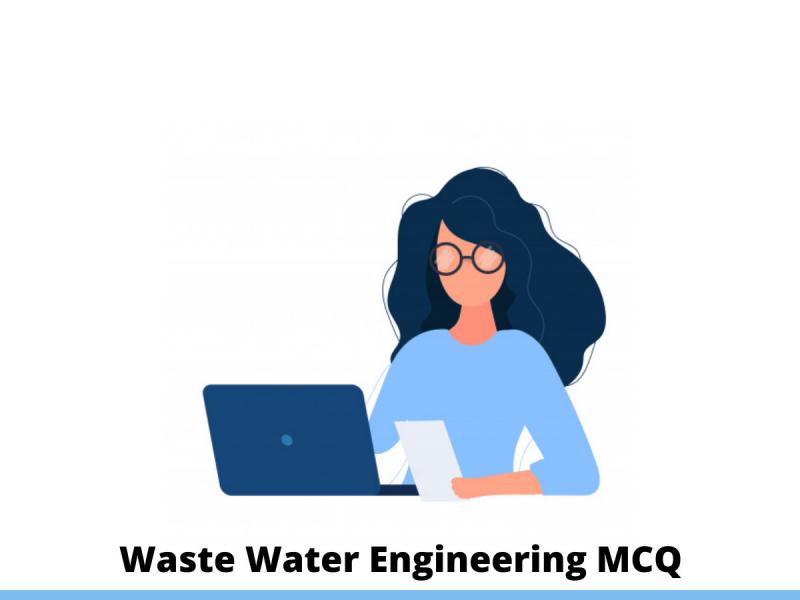 Waste Water Engineering MCQ