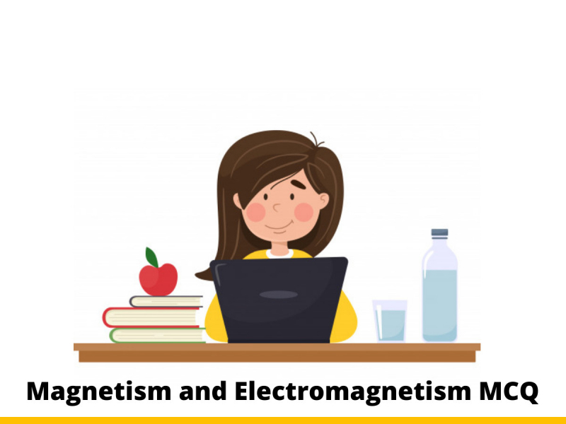 Magnetism and Electromagnetism MCQ