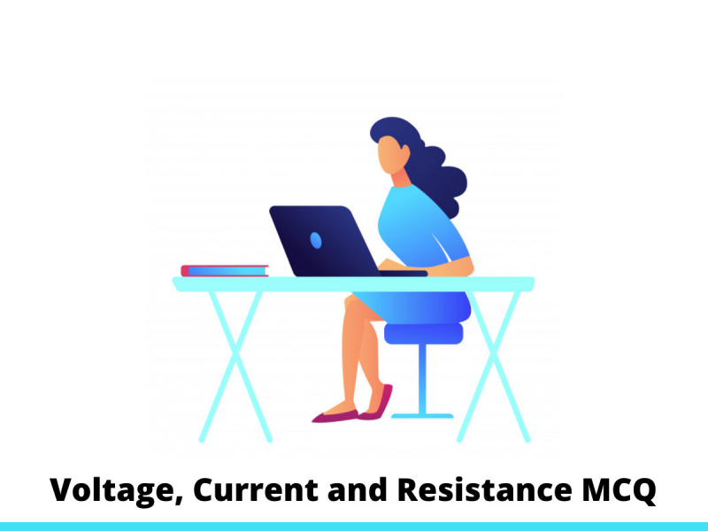 Voltage, Current and Resistance MCQ