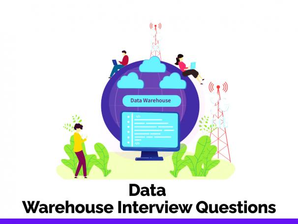 Data Warehousing Interview Questions