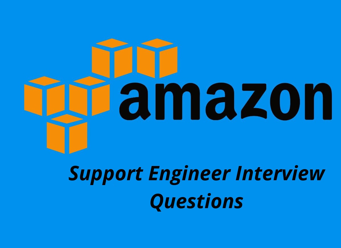 20+ Amazon Support Engineer Interview Questions in 2019 - Online