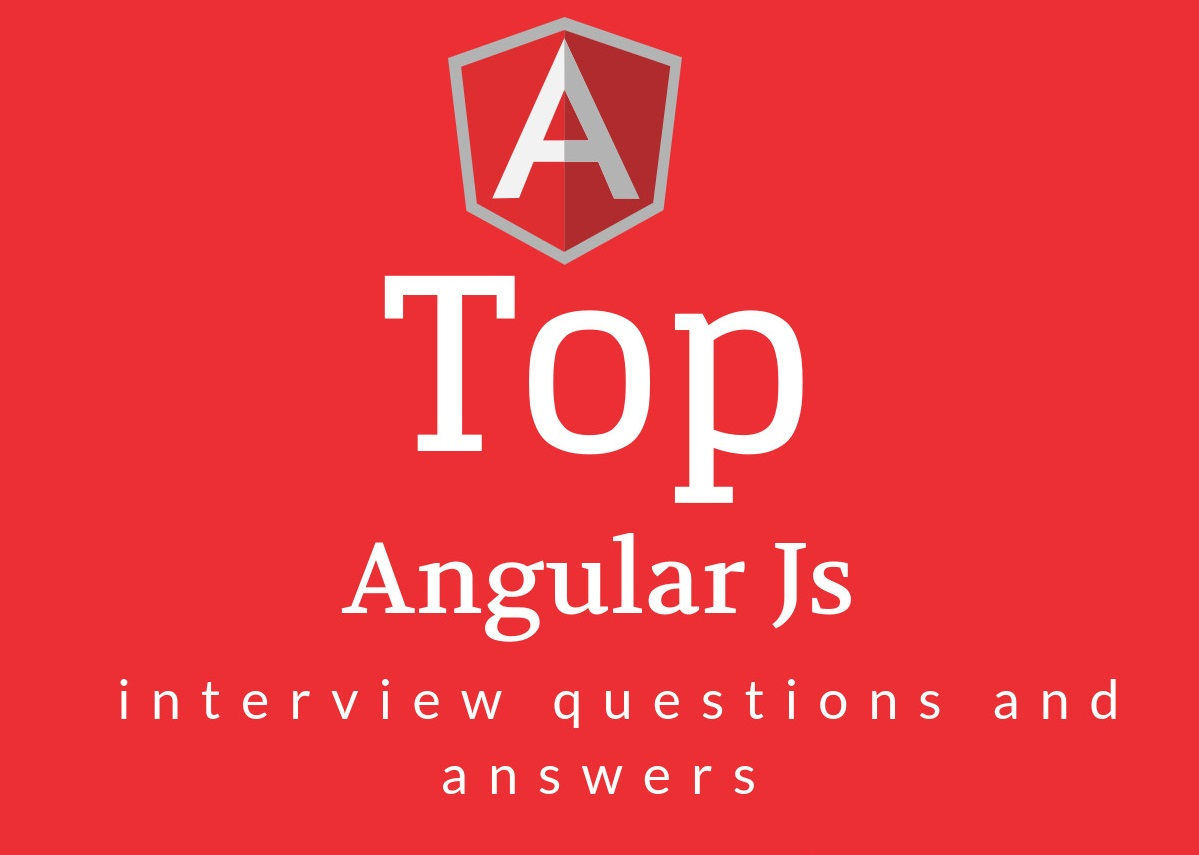 85 Best AngularJS Interview Questions To Prepare 2019