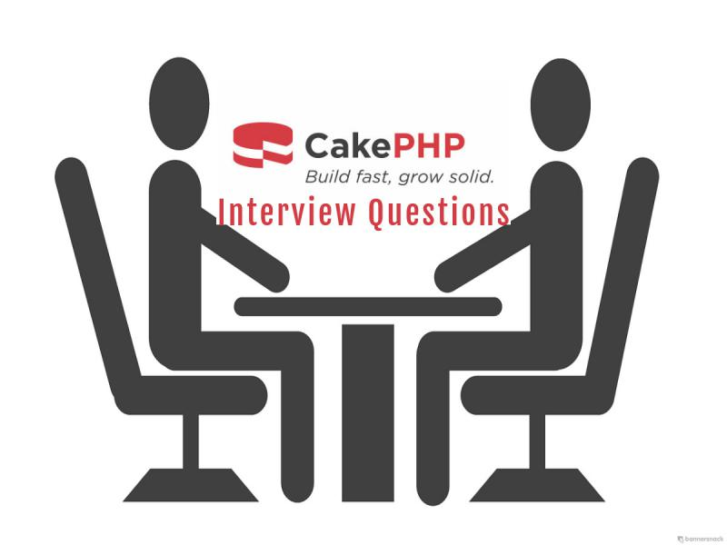 70+ CakePHP Interview Questions For Your next Interview - Read Now...