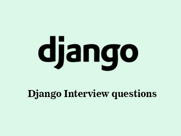 40+ Latest Django Interview Questions in 2019 - Online