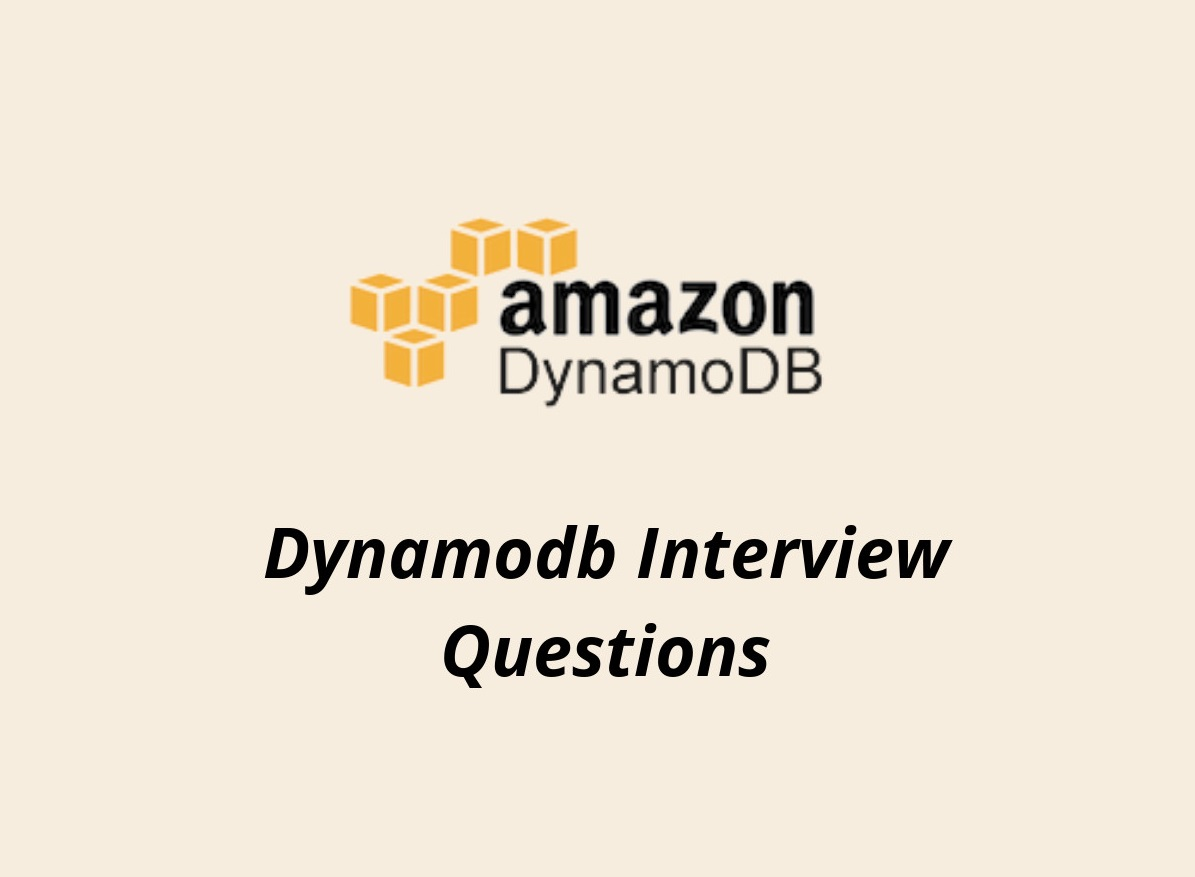 25+ Dynamodb Interview Questions in 2019 - Online Interview Questions