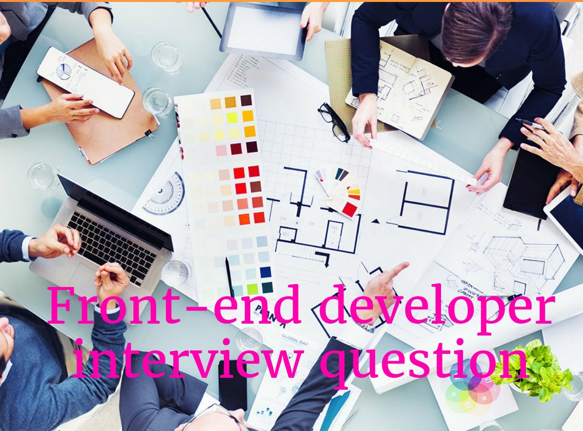 Front end Developer Interview Questions in 2019 - Online