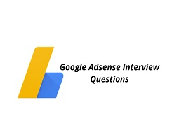 Google Adsense Interview Questions